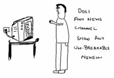 BreakingNews,Unbreakable news,media channels hype,satire,