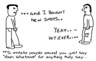 Yeah Whatever,Casual reaction,insane cartoon,new shoes