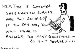 Customer Satisfaction Survey,Survey Questionare,insane, satirical cartoon