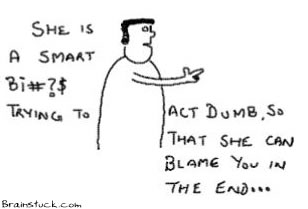 Beware ofHer,Smart Bitch,Dumb Girl