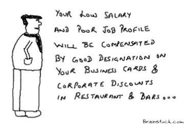 GoodDesignation,Poor Job Profile,Coporate Discounts,Work,Office