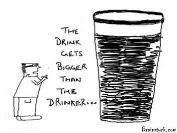 Bigger Drink,Drinker,Drunkard,Hangover,Excessive Drinking