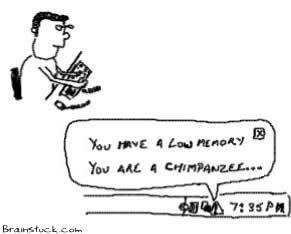Low Memory,Upgrade,Chimpanzee,Early Man,Stupid