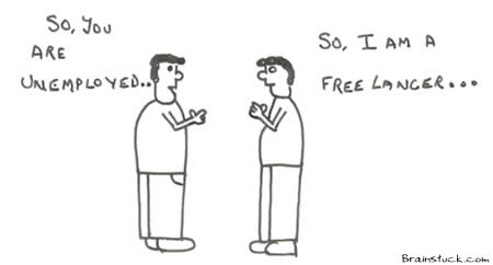 Unemployed is a Freelancer,