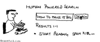 Human Powered Search Engine,Make it Big,Spam,Pharmacy,Grow it Big, Bigger,Viagra,mahalo,dmoz.org