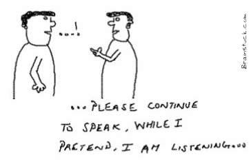 Pretend to listen,Conversation,discussion,arguments