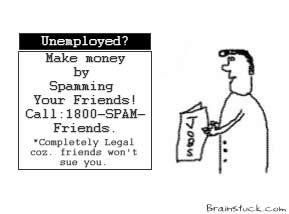 Spam your Friends,Unemployed,Make Money,Job Vacancy