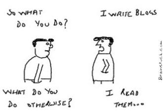I write blogs,I read them, Blogs, Blogging,reading Blogs,Blogger,Web 2.0