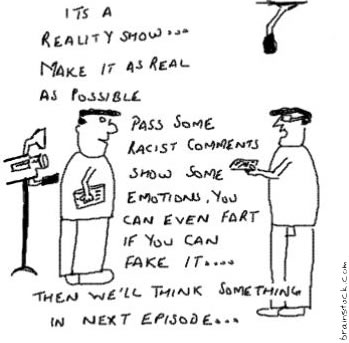 Reality shows,reelity,Fake reality,Viewer audience voting system,Notanki,Acting in reality,Daily Soaps