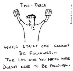 Time table, strict one cannot be followed, lax one doesn't need to be followed