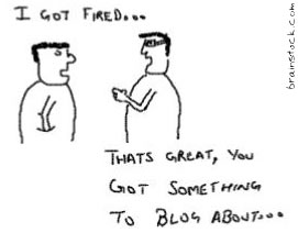 You got something to blog about