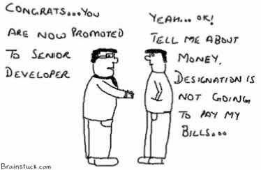 Designation is not going to pay my bill tell me about salary, pay,raise,appraisal,promotion