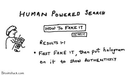Authenticity, Human advice on Human powered search,How to Fake it