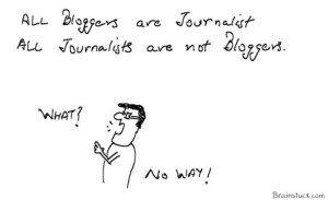 Bloggers are journalists, Journalists are not bloggers