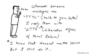 Ttyl talk to you later LTTE Liberation Tigers of tamil eelam,Internet SMS lingo