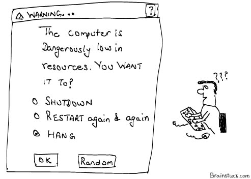 System  is dangerously Low in Resouces you want it to shutdown hang or restart, cartoons computers