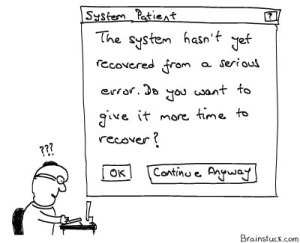 Get Well Soon = The system hasn't yet recovered from the serious error