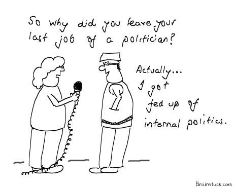 Fed up of Politics so I have to leave my last job, Organizational Behaviour