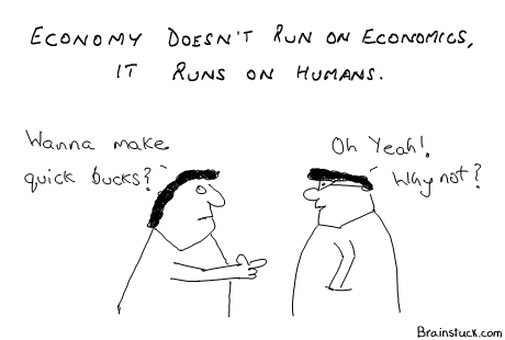 Economy doesn't run on Economics It runs on Humans - Cartoons