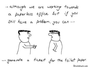 Paperless Office, Generating a Ticket, TroubleShooting Toilet Paper