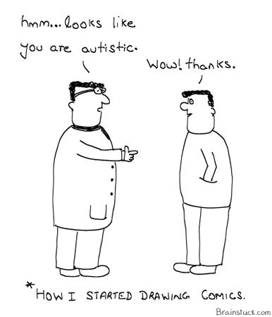 Artist, Autist, Autism, Dyslexia, Webcomics, comics, cartoons, Insane, Humor, Brainstuck