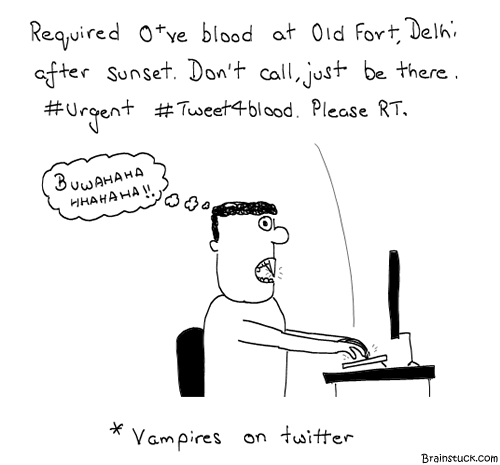 Twitter, Vampires, Twilight Saga, New Moon, Sunset, DayWalker, Tweet4Blood, Twitter Blood feeds, Social networking, Comics, Zombies, Please RT, Bhoot, Cartoons, Insane, Humor, Web 2.0, Do vampires use social networks ?