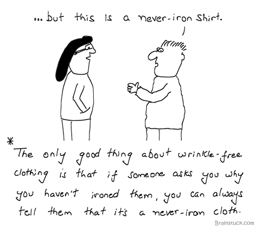 Never Iron, Wrinkle Free, Clothes, Shirts, Clothing, suits, wear, marketing, cotton, comics, cartoons, business, laziness, dry cleaning