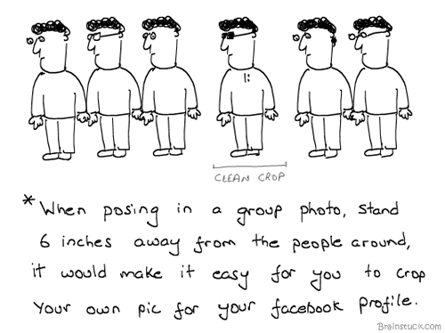 Clean Crop, Facebook Profile, Photograph, Photog, Pic, Photo, Group, Insane, Humor, Satire, Comics, Toons, Indian Webcomics, Stupidity, Brainstuck
